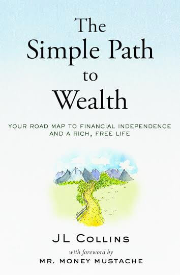 Simple Path to Wealth JL Collins Retirement Book